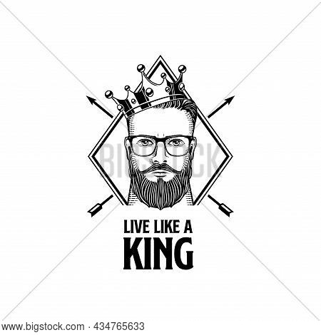 Live Like A King Hipster With Crown Vector Illustration
