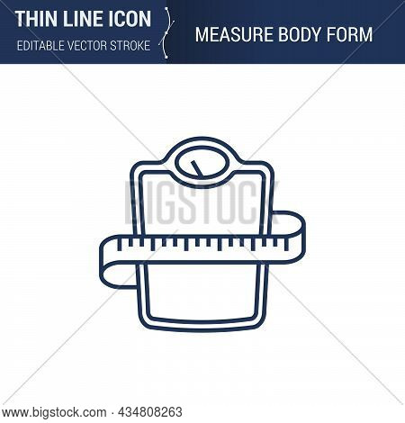 Symbol Of Measure Body Form Thin Line Icon Of Sport And Fitness. Stroke Pictogram Graphic Suitable F