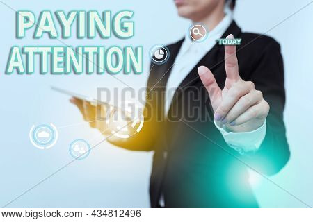 Inspiration Showing Sign Paying Attention. Business Showcase Watch Or Consider Something Or Someone