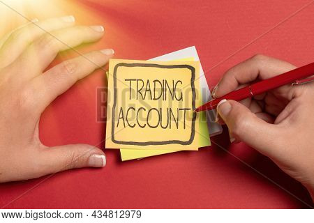 Inspiration Showing Sign Trading Account. Business Approach Investment Account Having Securities Cas