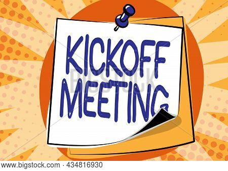 Inspiration Showing Sign Kickoff Meeting. Word For Special Discussion On The Legalities Involved In