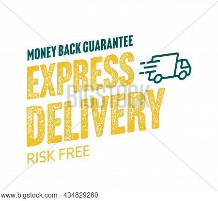 Express Delivery Sticker Adverts Risk Free Ecommerce Bargain. Fast Shipping Service And Safe Secure