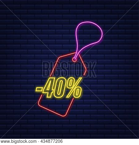 40 Percent Off Sale Discount Neon Tag. Discount Offer Price Tag. 40 Percent Discount Promotion Flat