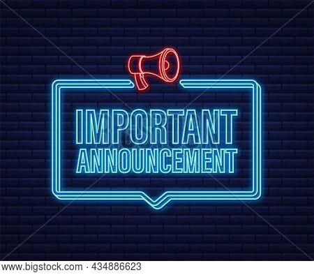 Important Announcement Written On Speech Bubble. Neon Megaphone Banner. Advertising Sign. Vector Sto