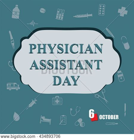 The Calendar Event Is Celebrated In October - Physician Assistant Day