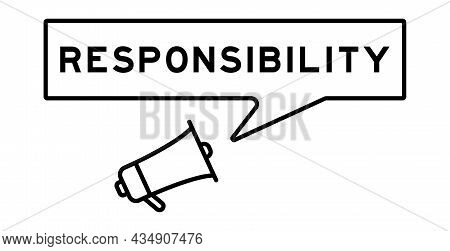 Megaphone Icon With Speech Bubble In Word Responsibility On White Background