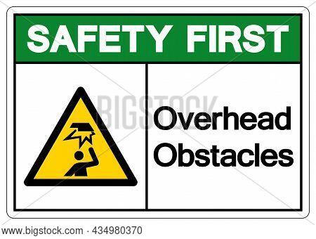 Safety First Overhead Obstacles Symbol ,vector Illustration, Isolate On White Background Label. Eps1