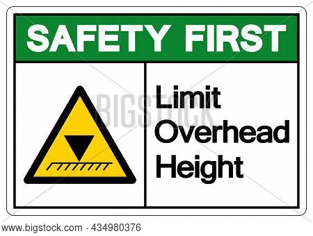 Safety First Limit Overhead Height Symbol Sign, Vector Illustration, Isolated On White Background La