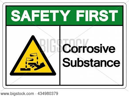Safety First Corrosive Substance Symbol ,vector Illustration, Isolate On White Background Label. Eps