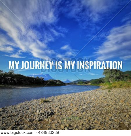 My Journey Is My Inspiration. Inspirational And Motivational Quote With Blurry Background.