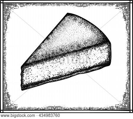 Cheesecake Sketch And Etching Vector Illustration. Homemade Bakery Engraving For Menu, Invitation Or