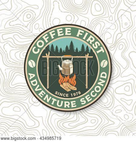 Coffee First, Adventure Second, Patch Or Sticker. Vector. Concept For Shirt Or Logo, Print, Stamp Or