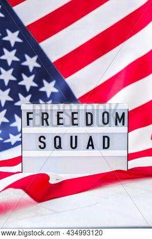 American Flag. Lightbox With Text Freedom Squad Flag Of The United States Of America. July 4th Indep