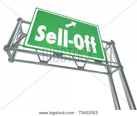 Sell-Off words on a green freeway road sign directing you to divest some of your stocks, bonds or other investments due to loss