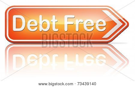 debt free zone or tax reduction today relief of taxes having good credit financial success paying debts for financial freedom road sign arrow