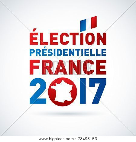 2017 French presidential election poster. In french. EPS 10