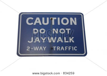 do not jaywalk sign