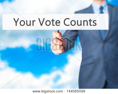 Your Vote Counts - Business Man Showing Sign