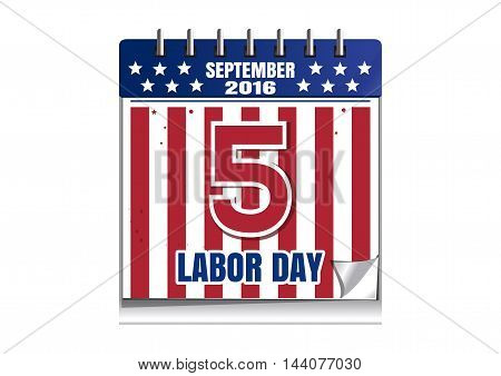 Labor Day 2016. Calendar with date 5 September. Vector illustration isolated on white background