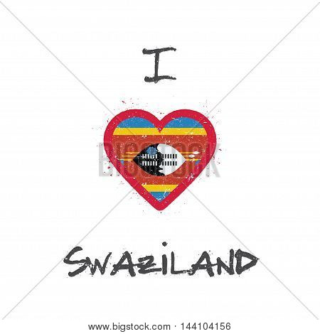 I Love Swaziland T-shirt Design. Swazi Flag In The Shape Of Heart On White Background. Grunge Vector