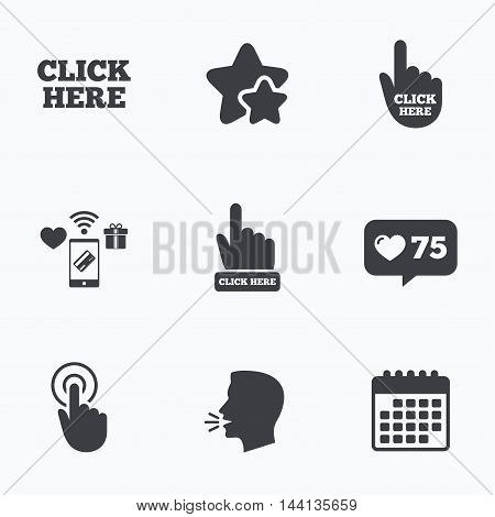 Click here icons. Hand cursor signs. Press here symbols. Flat talking head, calendar icons. Stars, like counter icons. Vector
