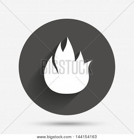 Fire flame sign icon. Fire symbol. Stop fire. Escape from fire. Circle flat button with shadow. Vector