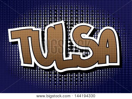 Tulsa - Comic book style word on comic book abstract background.
