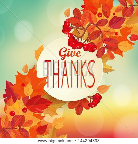 Give thanks - autumn background with colorful leaves and frame with text. EPS 10 vector illustration.