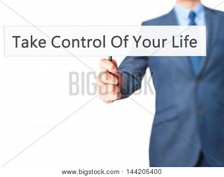 Take Control Of Your Life - Business Man Showing Sign