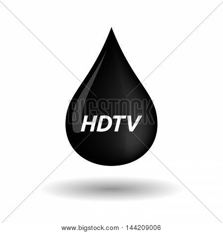 Isolated Oil Drop Icon With    The Text Hdtv