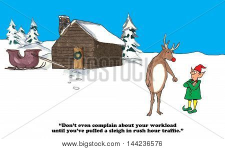 Christmas cartoon of Rudolph and an elf comparing workloads.
