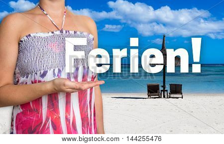 Ferien (in German Holiday) Concept Is Presented By Woman On The Beach