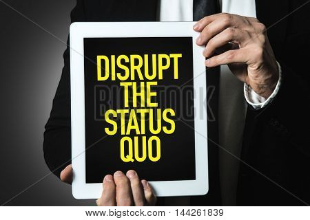 Disrupt the Status Quo