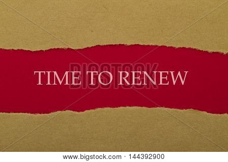 TIME TO RENEW message written under torn paper. poster