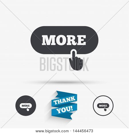 More with hand pointer sign icon. Details symbol. Website navigation. Flat icons. Buttons with icons. Thank you ribbon. Vector