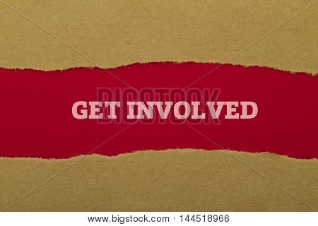 Get involved written under torn paper .
