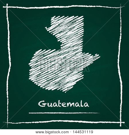 Guatemala Outline Vector Map Hand Drawn With Chalk On A Green Blackboard. Chalkboard Scribble In Chi