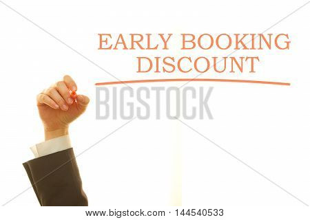 Hand writing Early Booking Discount on a transparent wipe board. Plan your trip earlier.