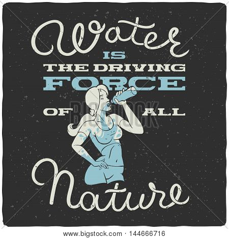Vector t-shirt print with girl drinking water and quote