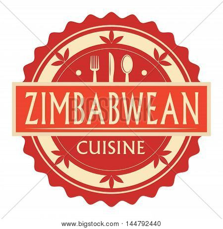 Abstract stamp or label with the text Zimbabwean Cuisine written inside, traditional vintage food label, with spoon, fork, knife symbols, vector illustration