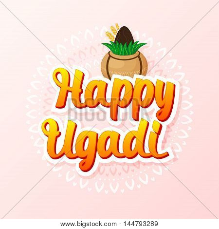 Happy Ugadi lettering with Kalash and rangoli on a pink background. Gudi Padwa Hindu new year.