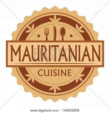 Abstract stamp or label with the text Mauritanian Cuisine written inside, traditional vintage food label, with spoon, fork, knife symbols, vector illustration