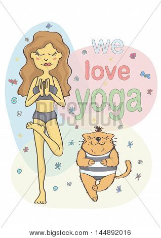 Funny vector illustration of girl and her cat exercising yoga. Colorful, cute cartoon with girl and cat in standing yoga position, with inscription.