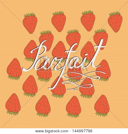 Vector parfait inscription decorated with strawberries isolated on light background. Specially for tags menu decoration food and catering themes. Wallpaper and stationery cover.