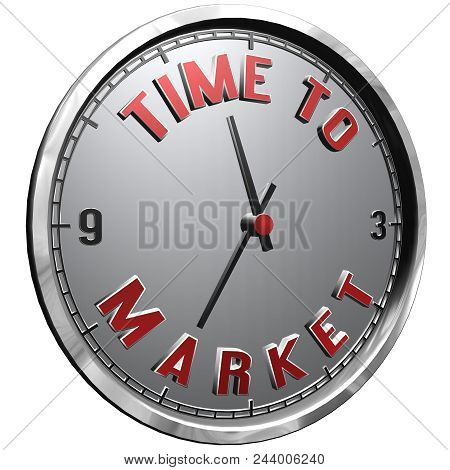 High Resolution 3d Illustration Of Clock Face With Text Time To Market Isolated On Pure White Backgr
