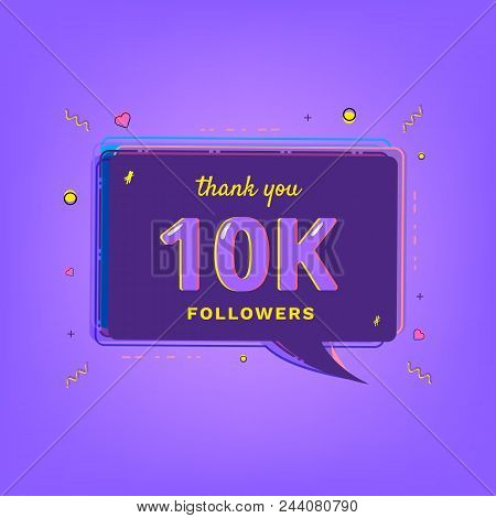 10k Followers Thank You Message With Speech Bubble. Template For Social Media Post. Glitch Chromatic
