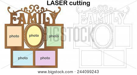Frame For Photos With Inscription 'family' For Laser Cutting. Collage Of Photo Frames. Template Lase
