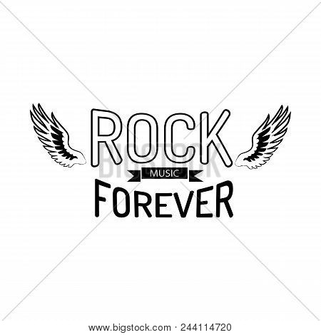 Rock Music Forever, Titles Written In Different Fonts On Centerpiece Of Picture, Icon Of Wings Vecto