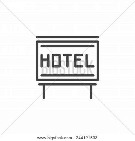 Hotel Signboard Outline Icon. Linear Style Sign For Mobile Concept And Web Design. A Hotel Signage S