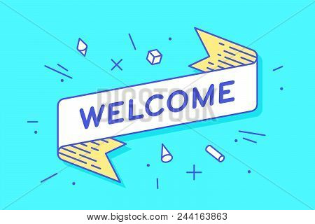 Welcome. Vintage Ribbon Banner And Drawing In Line Style With Text Welcome. Hand Drawn Design In Mem